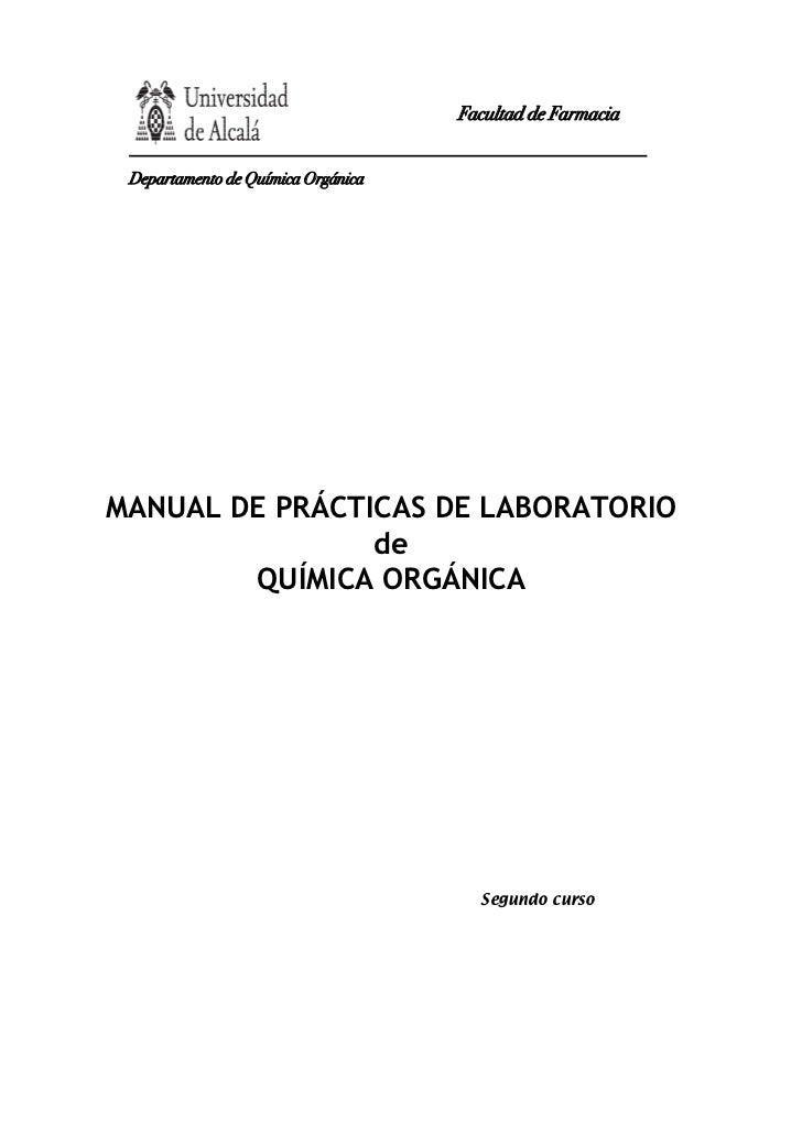 Facultad de Farmacia Departamento de Química OrgánicaMANUAL DE PRÁCTICAS DE LABORATORIO                de        QUÍMICA O...