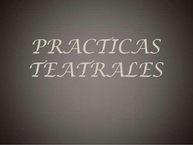 PRACTICAS TEATRALES
