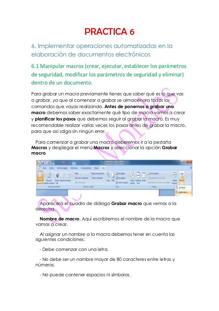 PRACTICA 66. Implementar operaciones automatizadas en laelaboración de documentos electrónicos6.1 Manipular macros (crear,...