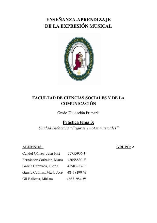 ENSEÑANZA-APRENDIZAJE DE LA EXPRESIÓN MUSICAL FACULTAD DE CIENCIAS SOCIALES Y DE LA COMUNICACIÓN Grado Educación Primaria ...