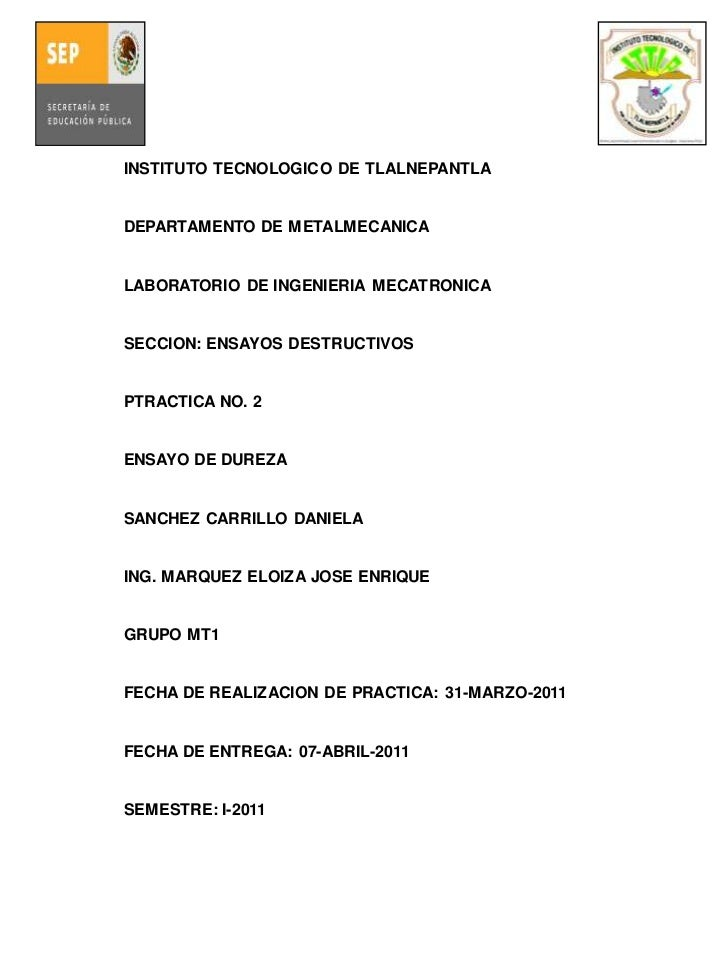 INSTITUTO TECNOLOGICO DE TLALNEPANTLADEPARTAMENTO DE METALMECANICALABORATORIO DE INGENIERIA MECATRONICASECCION: ENSAYOS DE...