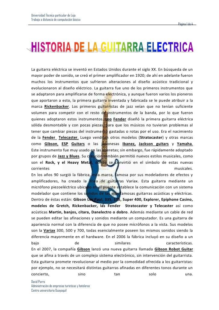 1072515806450La guitarra eléctrica se inventó en Estados Unidos durante el siglo XX. En búsqueda de un mayor poder de soni...