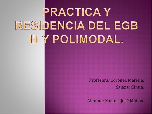 Profesora: Coronel, Mariela. Salazar Cintia. Alumno: Molina, José Matías.