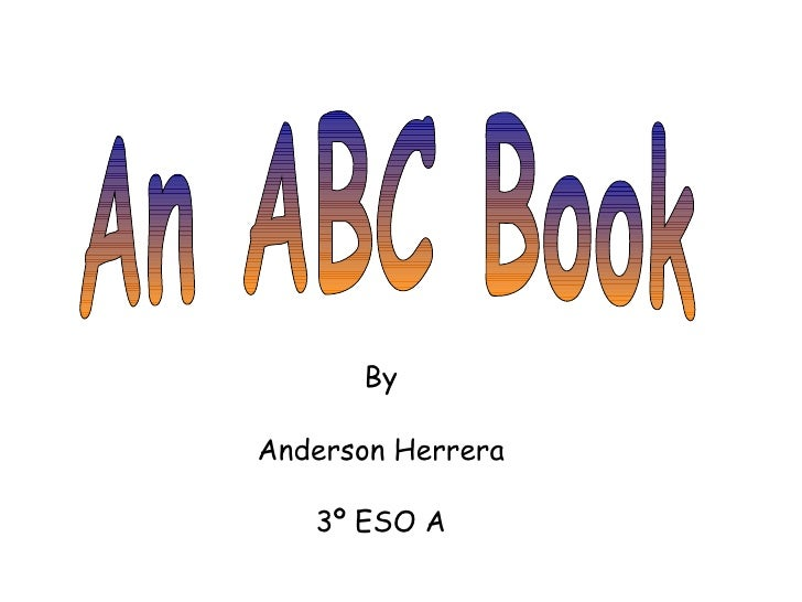 An ABC Book By Anderson Herrera 3º ESO A