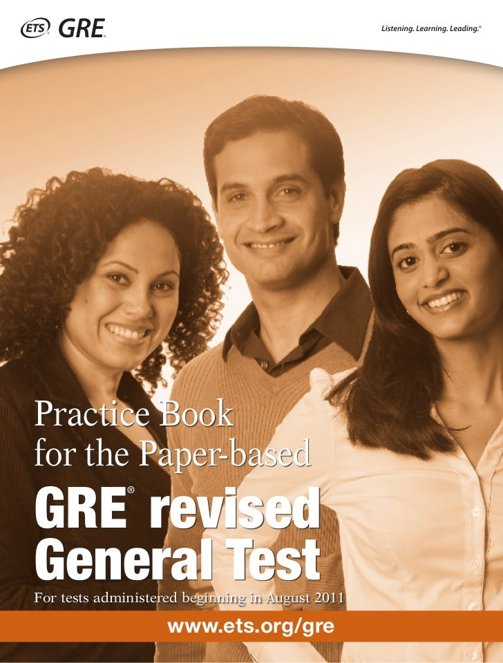 Practice Bookfor the Paper-basedGRE revised              ®General TestFor tests administered beginning in August 2011     ...