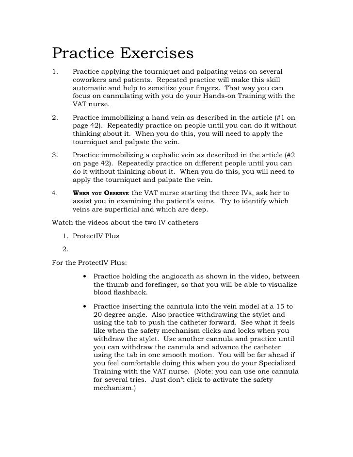 Practice Exercises 1.        Practice applying the tourniquet and palpating veins on several           coworkers and patie...