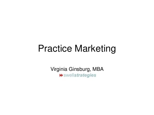 Practice Marketing Virginia Ginsburg, MBA