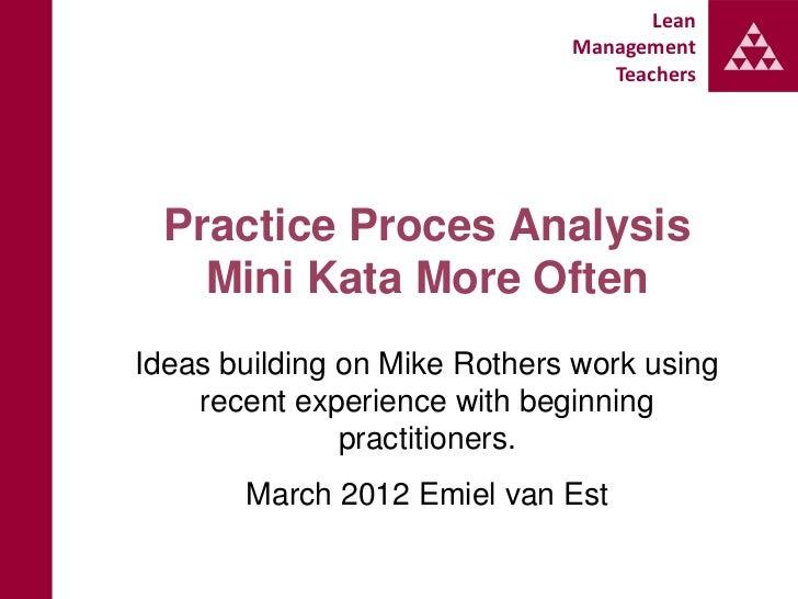 Practice Proces Analysis Mini Kata more often