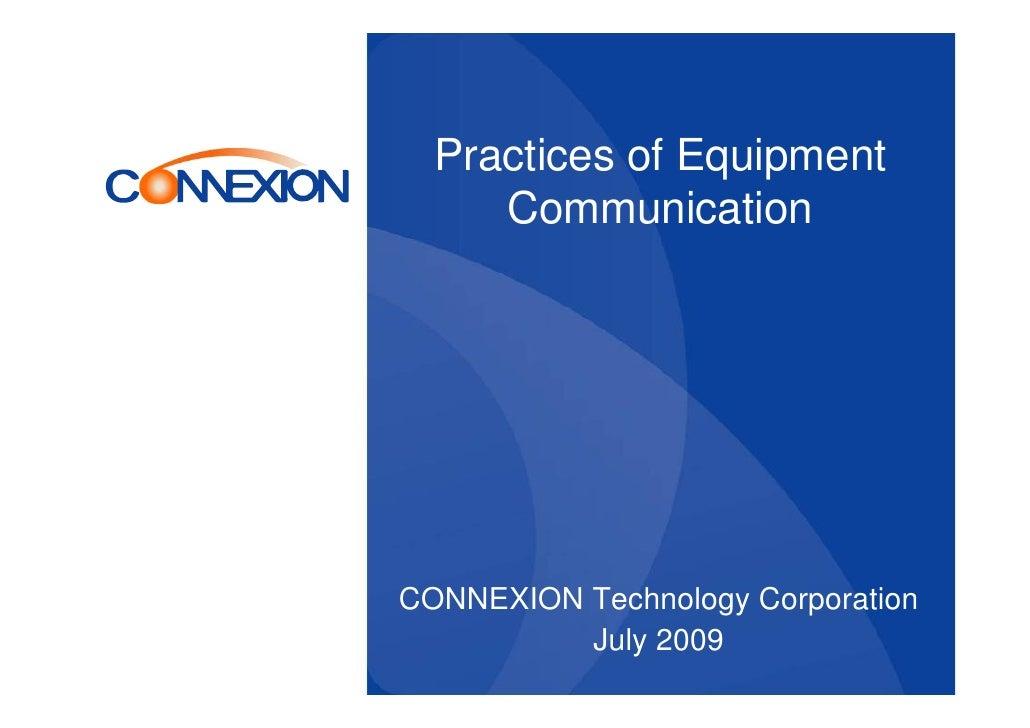 Practices of Equipment     CommunicationCONNEXION Technology Corporation          July 2009