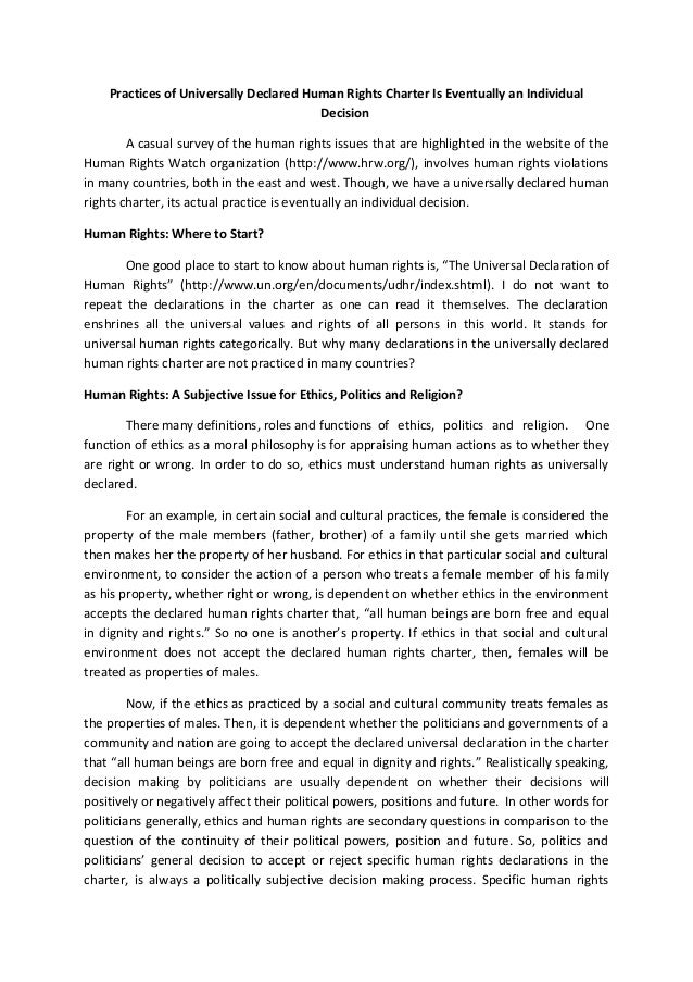 Practices of Universally Declared Human Rights Charter Is Eventually an Individual Decision A casual survey of the human r...