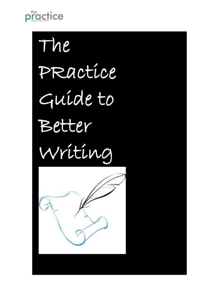 ThePRacticeGuide toBetterWriting