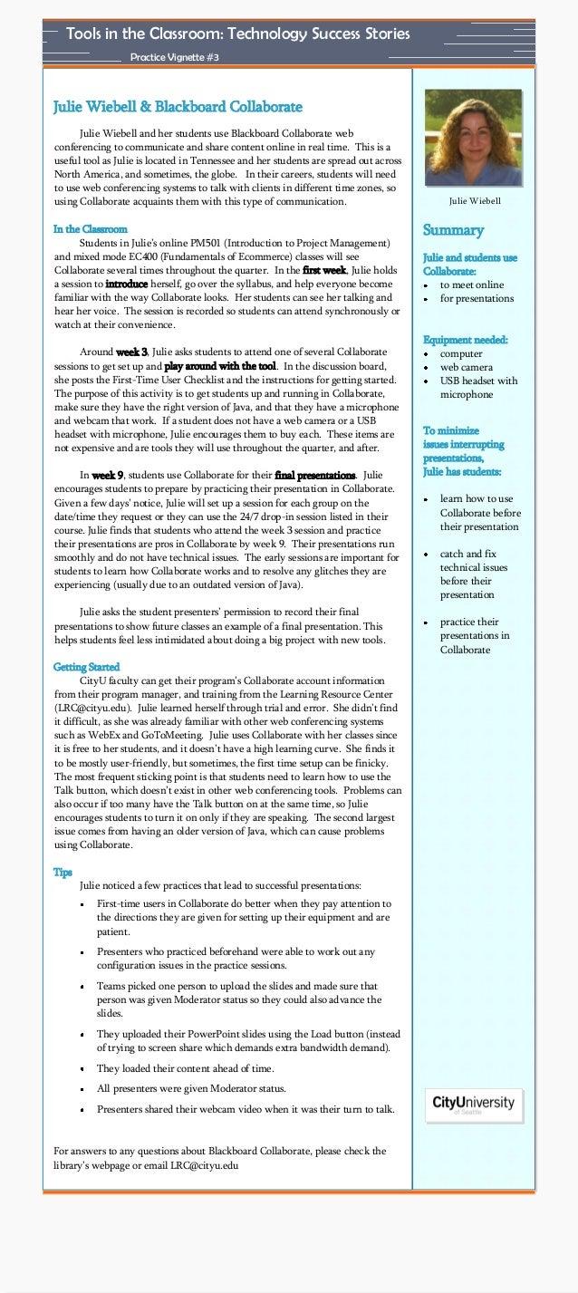 Tools in the Classroom: Technology Success Stories Practice Vignette #3  Julie Wiebell & Blackboard Collaborate Julie Wieb...