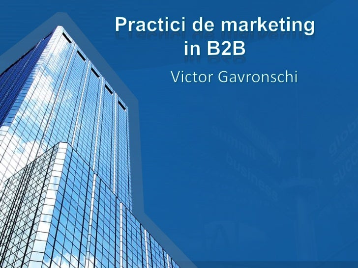 Practici de Marketing in b2b-  Victor Gavronschi
