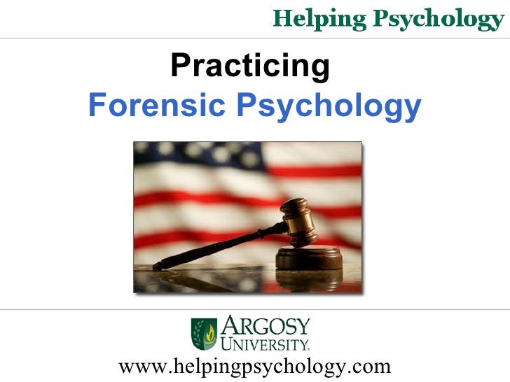 www.helpingpsychology.com Practicing   Forensic Psychology