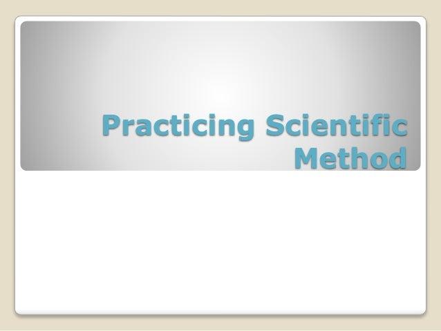 Practicing sceintific method