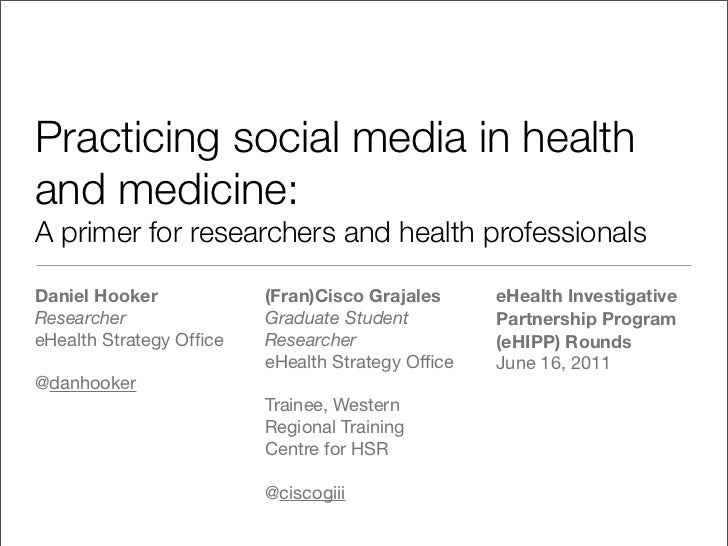 Practicing social media in healthand medicine:A primer for researchers and health professionalsDaniel Hooker            (F...