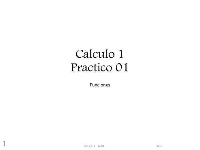 Calculo 1 Practico 01 Funciones 17:37Calculo - 1 by Joe1