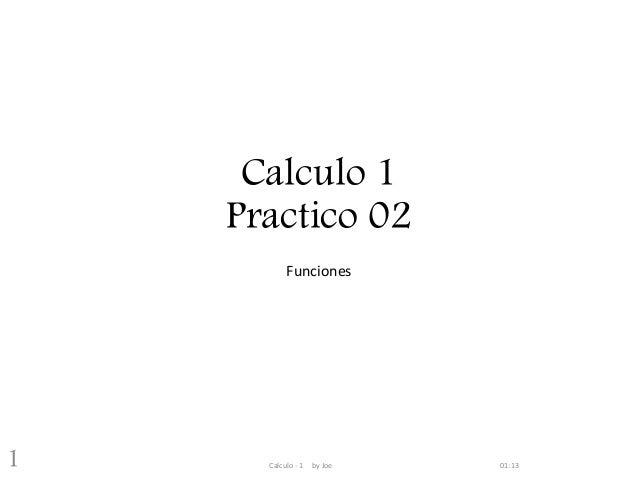 Calculo 1 Practico 02 Funciones 01:13Calculo - 1 by Joe1