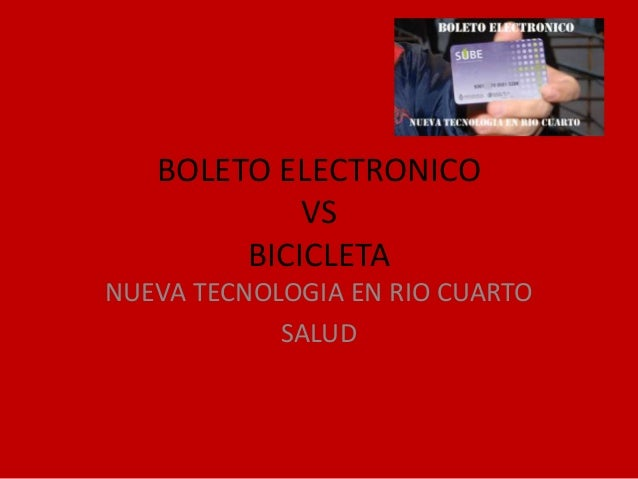 BOLETO ELECTRONICO VS BICICLETA NUEVA TECNOLOGIA EN RIO CUARTO SALUD