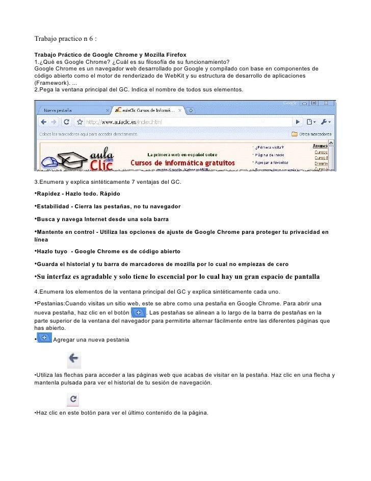 Trabajo practico n 6 :Trabajo Práctico de Google Chrome y Mozilla Firefox1.¿Qué es Google Chrome? ¿Cuál es su filosofía de...