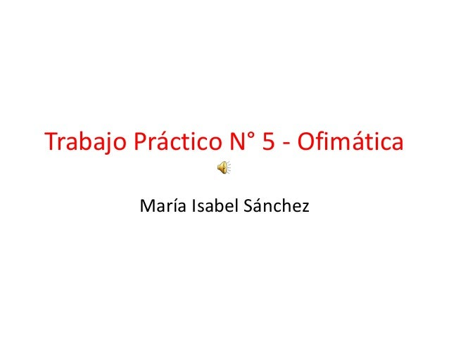 Practico n° 5   power point - ofimatica