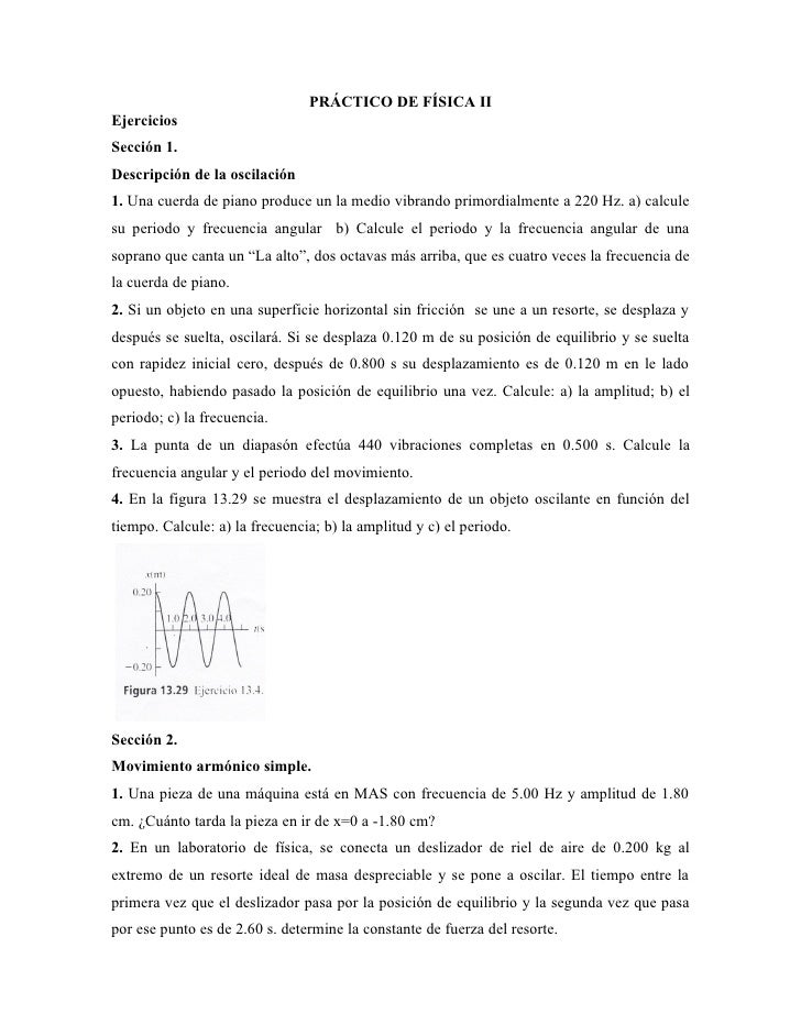 PRÁCTICO DE FÍSICA IIEjerciciosSección 1.Descripción de la oscilación1. Una cuerda de piano produce un la medio vibrando p...