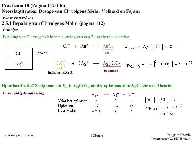 Vakgroep Chemie Departement G&T/KHLeuven Labo analytische chemie 1 Chemie Practicum 10 (Pagina 112-116) Neerslagtitraties:...