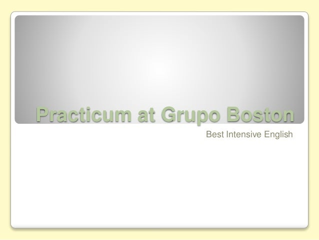 Practicum at Grupo Boston Best Intensive English