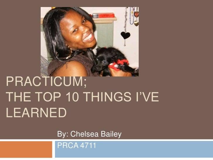 Top 10 things ive learned in practicum!