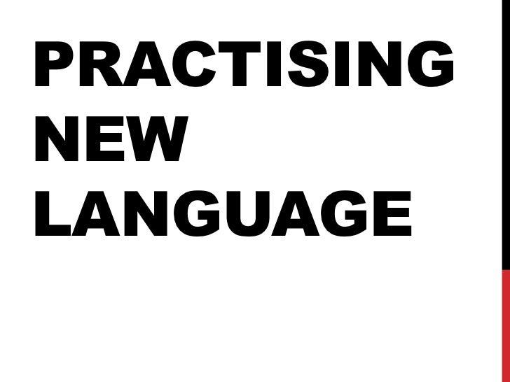 Practising new language