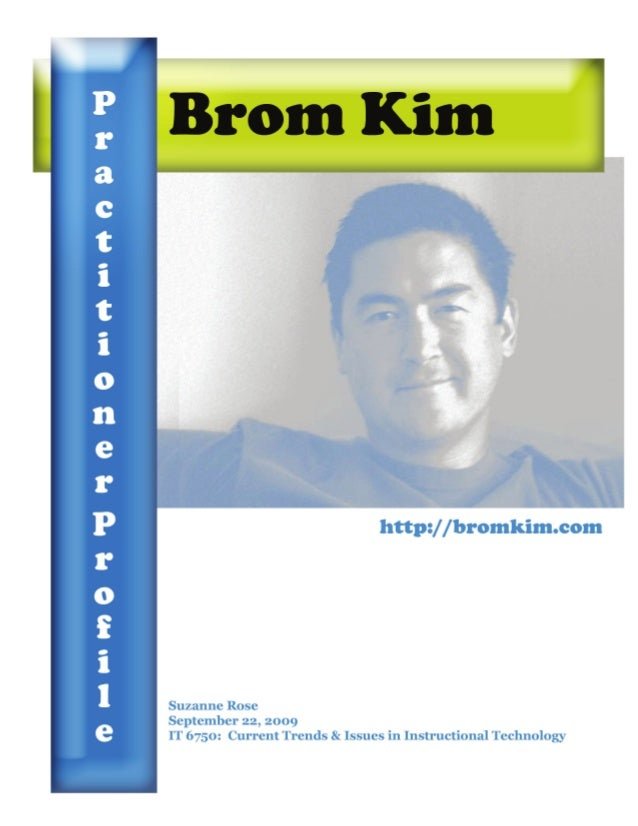1 1 Practitioner Profile – Brom Kim PractitionerProfile:BromKim There are few people who motivate us in life. If we're...