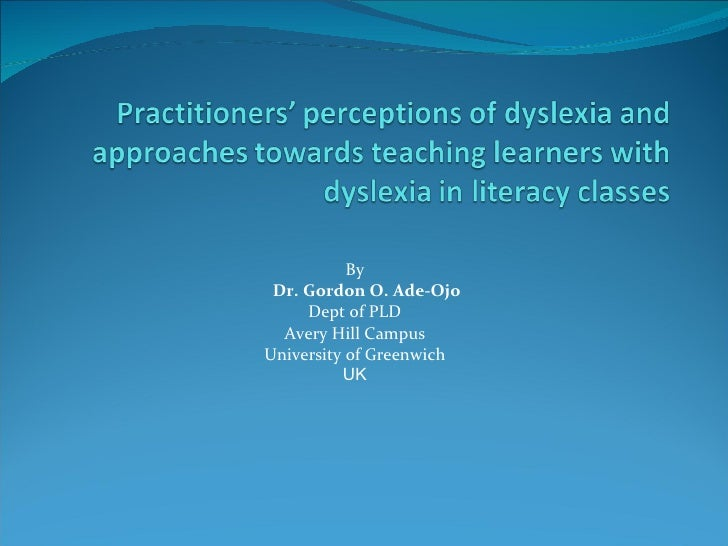 Practitioners' perceptions of dyslexia and approaches towards teaching learners with dyslexia in literacy classes