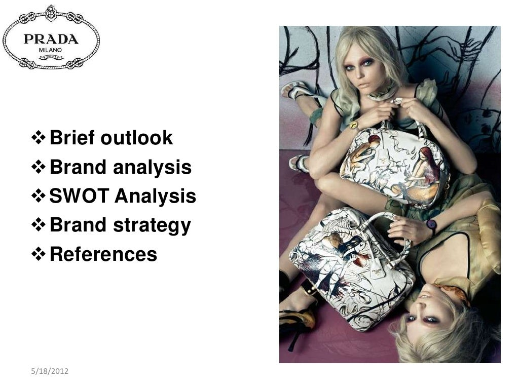 swot prada Opportunities and threats (swot) and to develop three sets of recom-  mendations  on the basis of a swot (strengths, weaknesses, oppor-  elena  prada.