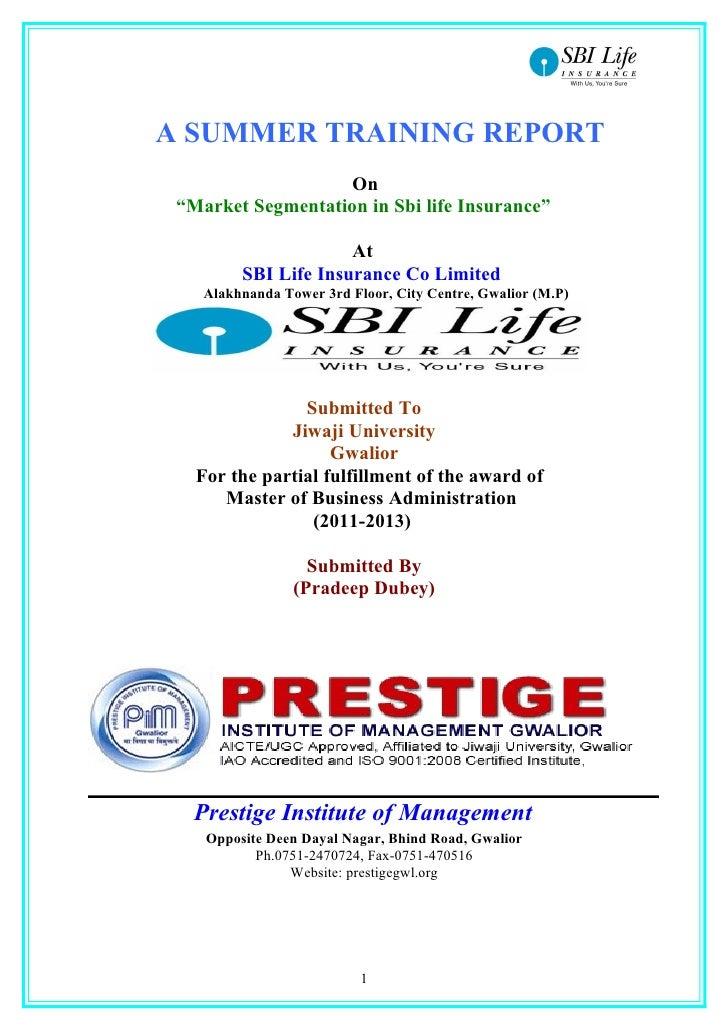 "A SUMMER TRAINING REPORT                    On ""Market Segmentation in Sbi life Insurance""                      At        ..."