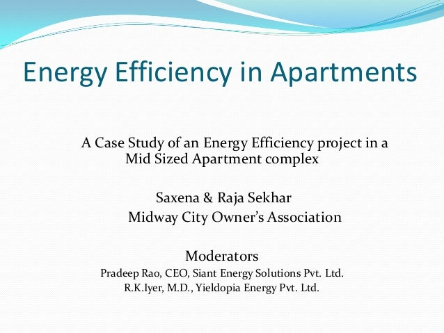 Energy Efficiency in Apartments A Case Study of an Energy Efficiency project in a Mid Sized Apartment complex Saxena & Raj...