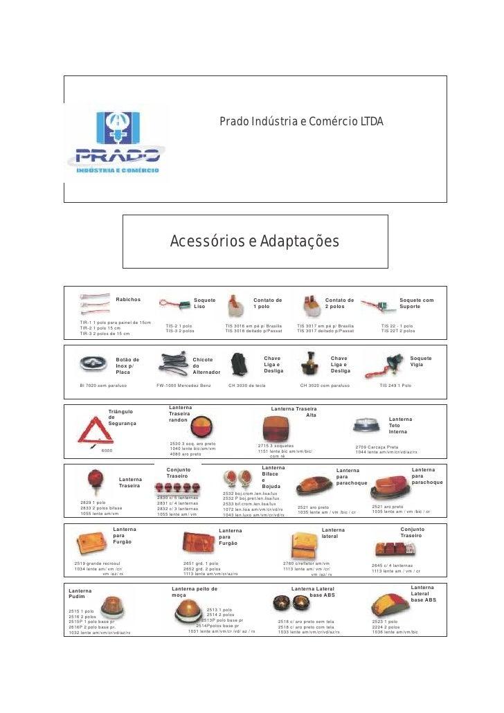 Prado Indústria e Comércio LTDA                                            Acessórios e Adaptações                     Rab...
