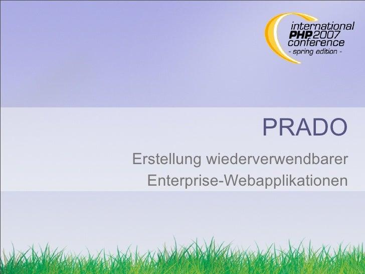 PRADO Erstellung wiederverwendbarer   Enterprise-Webapplikationen