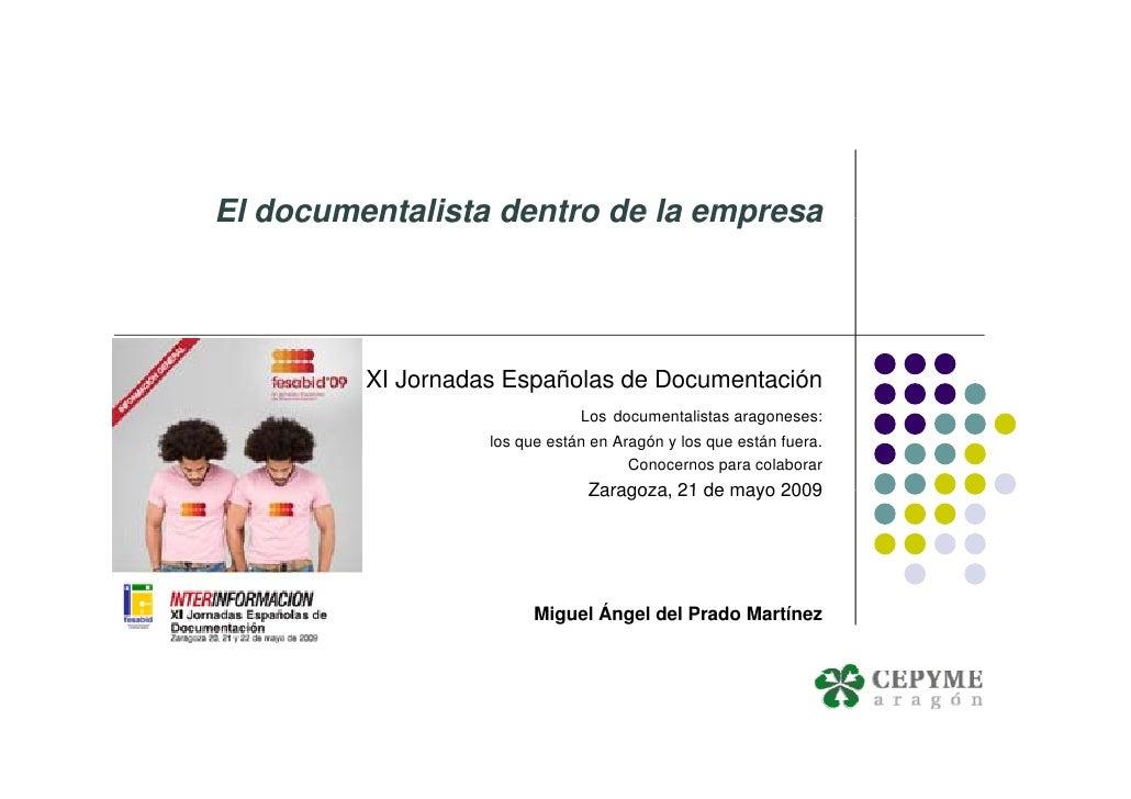 El documentalista dentro de la empresa              XI Jornadas Españolas de Documentación                                ...