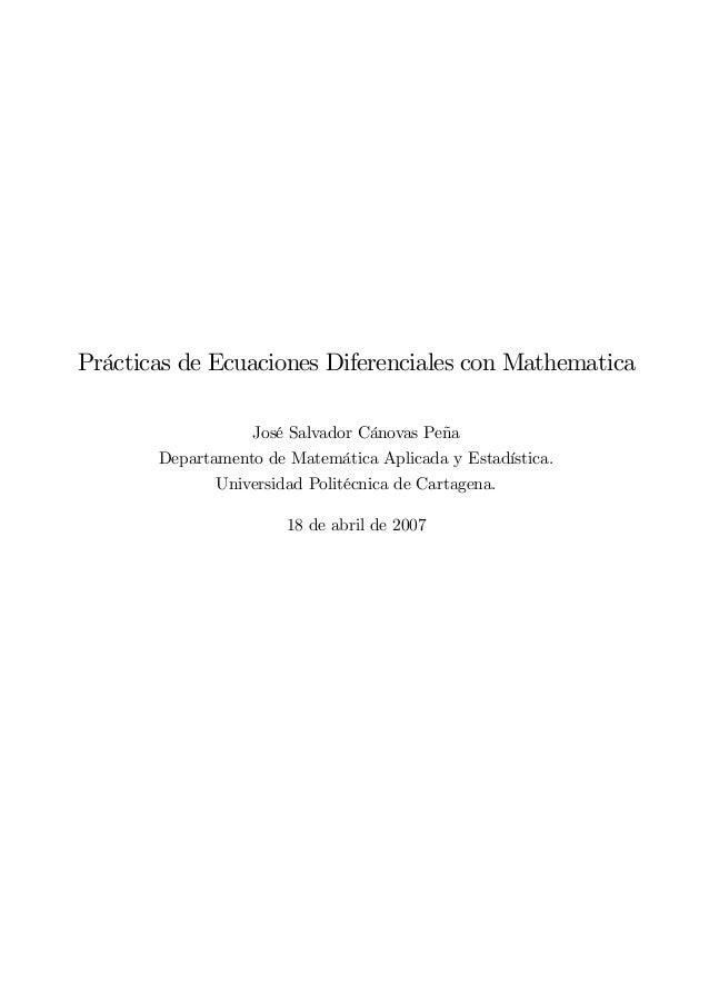 Prácticas de Ecuaciones Diferenciales con Mathematica                  José Salvador Cánovas Peña       Departamento de Ma...
