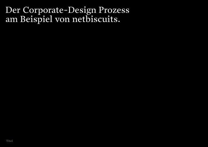 Der Corporate-Design Prozess am Beispiel von netbiscuits.     Titel