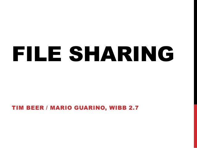 FILE SHARING TIM BEER / MARIO GUARINO, WIBB 2.7
