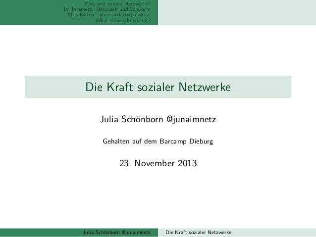 Was sind soziale Netzwerke? Im Internetz: Netzwerk und Schwarm Alles Daten - aber sind Daten alles? What do we do with it?...