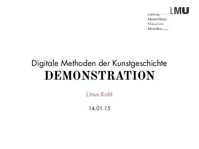 Digitale Methoden der Kunstgeschichte DEMONSTRATION Linus Kohl 14.01.15