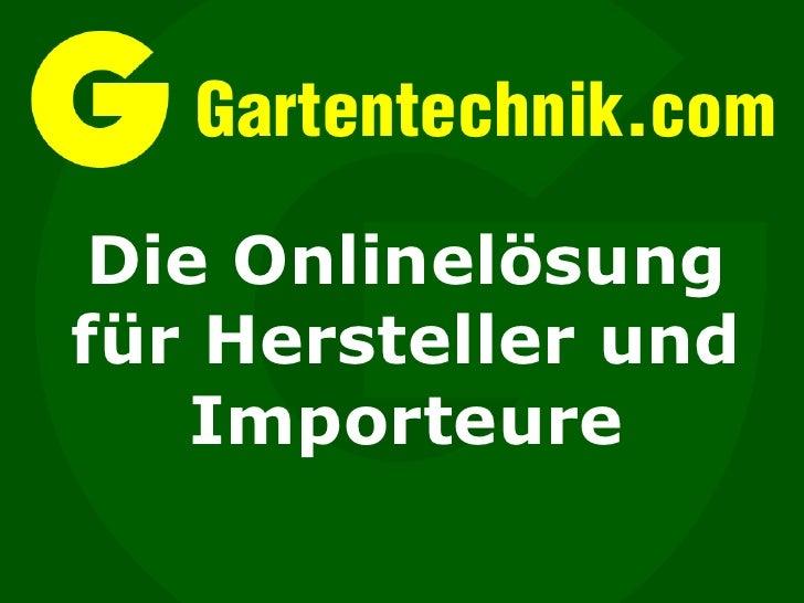 Gartentechnik.com  Die Onlinelösung für Hersteller und     Importeure