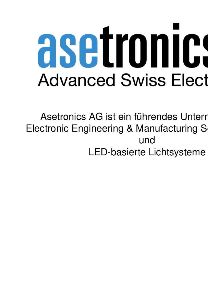Asetronics AG ist ein führendes Unternehmen fürElectronic Engineering & Manufacturing Services EEMS                       ...