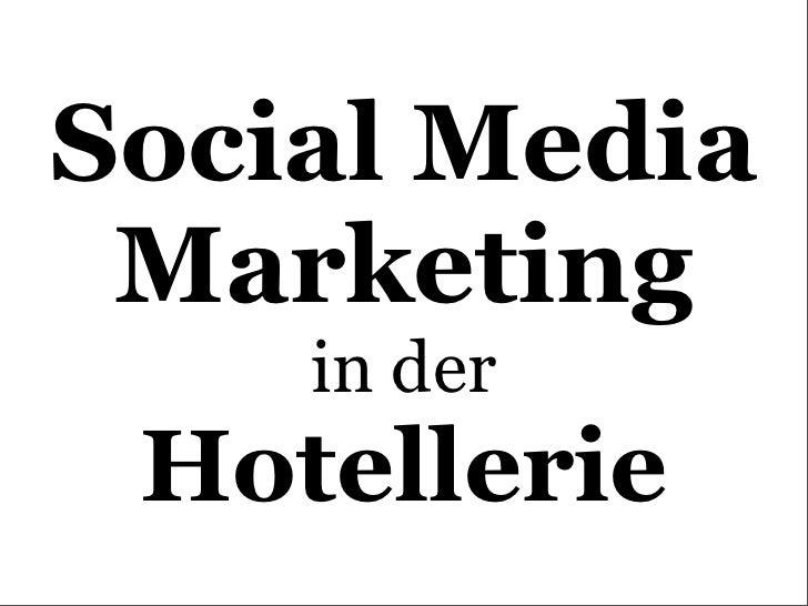 Social Media  Marketing     in der  Hotellerie