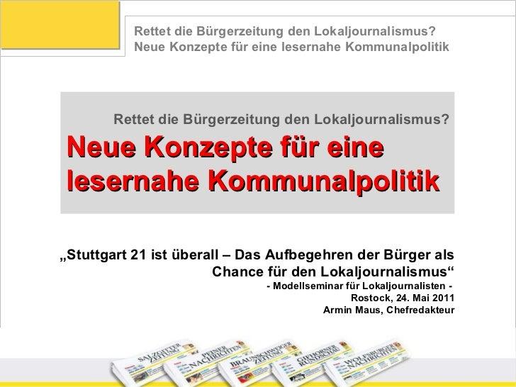 """Rettet die Bürgerzeitung den Lokaljournalismus? Neue Konzepte für eine lesernahe Kommunalpolitik """" Stuttgart 21 ist überal..."""
