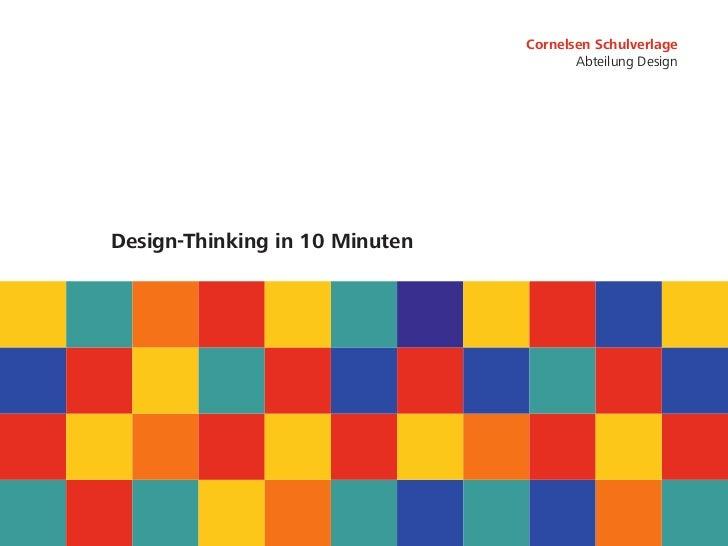 Cornelsen Schulverlage                                       Abteilung DesignDesign-Thinking in 10 Minuten