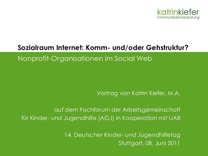 Sozialraum Internet: Komm- und/oder Gehstruktur?Nonprofit-Organisationen im Social Web                            Vortrag ...