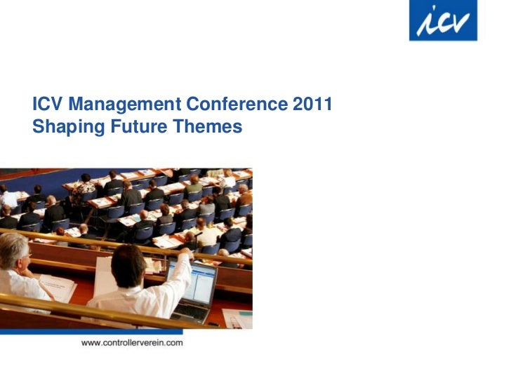 ICV Management Conference 2011Shaping Future Themes